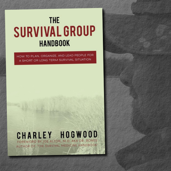 the survival group handbook by charley hogwood